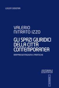 Copertina di 'Gli spazi giuridici della città contemporanea. Rappresentazioni e pratiche'