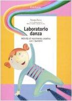 Laboratorio danza. Attività di movimento creativo con i bambini - Zocca Donata, Garofalo Milena, Vecchio Donata