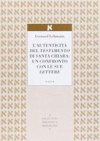 L' autenticit� del Testamento di Santa Chiara: un confronto con le sue lettere - Leonhard Lehmann