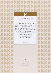 Copertina di 'L' autenticità del Testamento di Santa Chiara: un confronto con le sue lettere'
