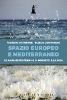 Lo spazio europeo e mediterraneo - Fabrizio Mandreoli , Marco Giovannoni
