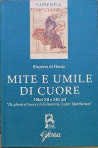"Copertina di 'Mite e umile di cuore. I libri XII e XIII del ""De gloria et honore Filii hominis. Super Matthaeum""'"