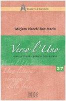 Verso l'Uno. Una lettura ebraica della fede - Viterbi Ben Horin Mirjam