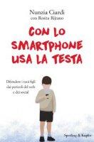 Con lo smartphone usa la testa - Nunzia Ciardi, Rosita Rjitano