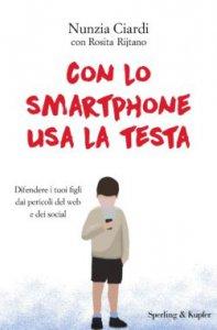 Copertina di 'Con lo smartphone usa la testa'