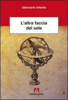 L' altra faccia del sole - Giancarlo Infante