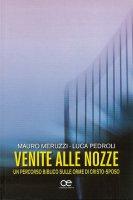 Venite alle nozze - Meruzzi Mauro, Pedroli Luca