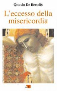 Copertina di 'L'eccesso della misericordia'