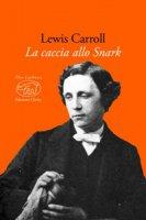 La caccia allo Snark. Testo inglese a fronte. Ediz. multilingue - Carroll Lewis