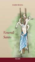 Venerdì Santo - Dario Rezza
