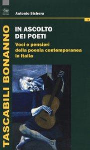 Copertina di 'In ascolto dei poeti. Voci e pensieri della poesia contemporanea in Italia'