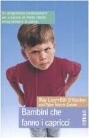 Bambini che fanno i capricci - Levy Ray,  O'Hanlon Bill