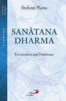 Sanatana-dharma. Un incontro con l'induismo - Stefano Piano