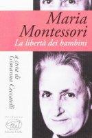 Maria Montessori. La libertà dei bambini