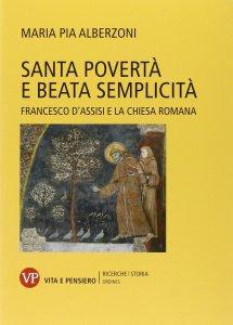 Copertina di 'Santa povertà e beata semplicità'