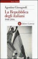 La Repubblica degli italiani. 1946-2016 - Giovagnoli Agostino