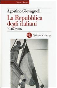 Copertina di 'La Repubblica degli italiani. 1946-2016'