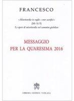 Messaggio per la Quaresima 2016