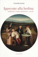 Ippocrate alla berlina. Medicina e satira attraverso i secoli - Lavini Corrado