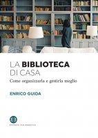 La biblioteca di casa - Enrico Guida