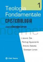 Teologia fondamentale 1 - Giuseppe Lorizio