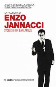 Copertina di 'La filosofia di Enzo Jannacci. Storie di un barlafuus'