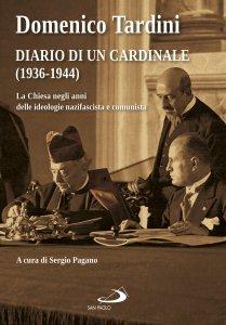 Copertina di 'Diario di un cardinale (1936-1944). La Chiesa negli anni delle ideologie nazifascista e comunista'