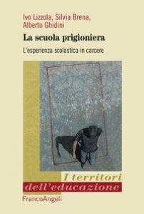 Copertina di 'La scuola prigioniera. L'esperienza scolastica in carcere'
