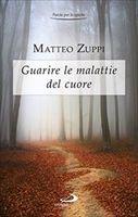 Guarire le malattie del cuore - Matteo Zuppi