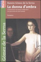 La donna d'ambra - Gómez de la Serna Ramón