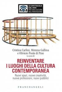 Copertina di 'Reinventare i luoghi della cultura contemporanea'