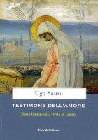 Testimone dell'amore - Ugo Maria Sauro