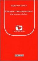 L'uomo contemporaneo - Chialà Sabino