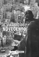 Il viaggio del Novecento - Sergio Pessot, Piero Vassallo