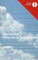 Prima che tu dica «Pronto» - Calvino Italo