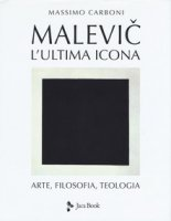 Malevic. L'ultima icona - Carboni M.