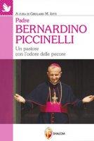 Padre Bernardino Piccinelli. Un pastore con l'odore delle pecore