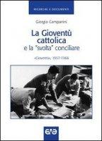 """La Giovent� cattolica e la """"svolta conciliare"""". �Giovent�, 1957-1966 - Giorgio Campanini"""