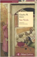 San Nicola. Biografia di una leggenda - Jones Charles W.