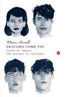 Eravamo come voi - Marco Rovelli