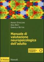 Manuale di valutazione neuropsicologica dell'adulto - Stracciari Andrea, Berti Anna E., Bottini Gabriella