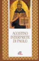 Agostino, interprete di Paolo - Agostino (sant')
