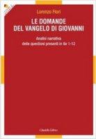 Le domande del Vangelo di Giovanni - Flori Lorenzo