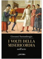 I volti della misericordia nell'arte - Giovanni Santambrogio