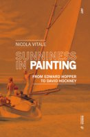 Sunniness in painting. From Edward Hopper to David Hockney - Vitale Nicola