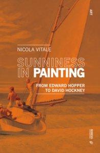 Copertina di 'Sunniness in painting. From Edward Hopper to David Hockney'