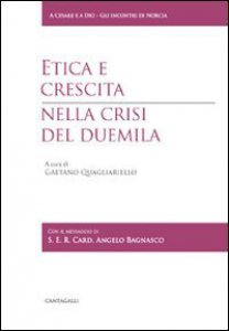 Copertina di 'Etica e crescita nella crisi del duemila'