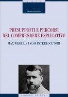 Presupposti e percorsi del comprendere esplicativo - Edoardo Massimilla
