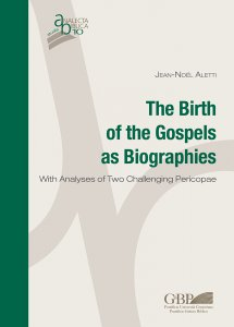 Copertina di 'Ther Birth of the Gospels as Biographies. With Analyses of Two Challenging Pericopae'