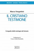Il Cristiano testimone - Marco Vergottini
